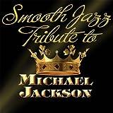 Michael Jackson Smooth Jazz Tribute