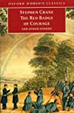 The Red Badge of Courage and Other Stories (Oxford World's Classics) (0192833154) by Stephen Crane