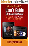 Kindle Fire HD User's Guide 5th Generation Manual: Unleash the Power of Your Tablet!