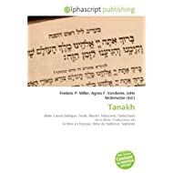 Tanakh: Bible, Canon biblique, Torah, Neviim, Ketouvim, Traductions de la Bible, Traductions de la Bible en français...