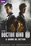 Doctor Who - The Day Of The Doctor - Speciale 50° Anniversario [Italian Edition]