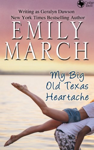 My Big Old Texas Heartache (Cedar Dell, Texas) by Emily March