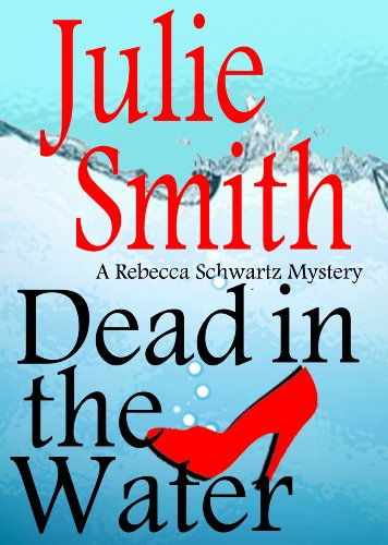 Dead In The Water (Rebecca Schwartz Mystery #4) (The Rebecca Schwartz Series)