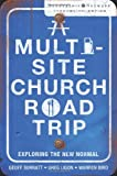 A Multi-Site Church Roadtrip: Exploring the New Normal (Leadership Network Innovation Series) (0310293944) by Surratt, Geoff