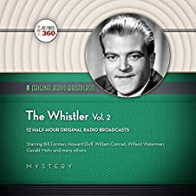 The Whistler, Vol. 2  by  Hollywood 360,  CBS Radio - producer Narrated by Bill Forman,  full cast