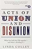 img - for Acts of Union and Disunion by Linda Colley (2-Jan-2014) Paperback book / textbook / text book