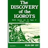The Discovery of the Igorots: Spanish Contacts With the Pagans of Northern Luzon