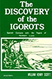 img - for The Discovery of the Igorots: Spanish Contacts With the Pagans of Northern Luzon book / textbook / text book