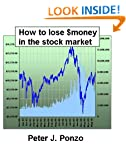 How to lose $money in the stock market