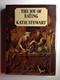 The Joy of Eating: A Cook's Tour of History, Illustrated, With a Cook's Section of the Great Recipes of Every Era (0916144127) by Stewart, Katie