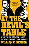 William C. Rempel At The Devil's Table: Inside the fall of the Cali cartel. The world's biggest crime syndicate