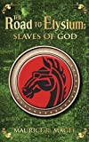 The Road to Elysium: Slaves of God