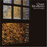 Quiet Moments - Narrow Daylight