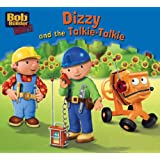 Dizzy and the Talkie-talkie (Bob the Builder Story Library)