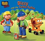 Dizzy and the Talkie-talkie (Bob the...