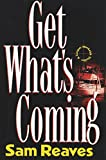 img - for Get What's Coming book / textbook / text book