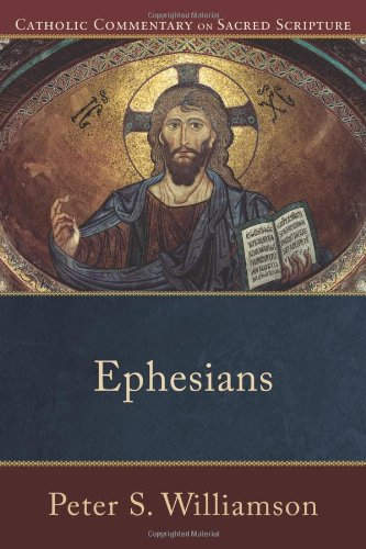 Ephesians (Catholic Commentary on Sacred Scripture), Peter S. Williamson