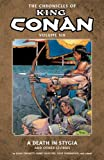 The Chronicles of King Conan Volume 6: A Death in Stygia and Other Stories