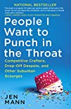 People I Want to Punch in the Throat:…