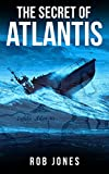 The Secret of Atlantis (Joe Hawke Book 7)
