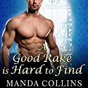 A Good Rake Is Hard to Find: Lords of Anarchy, Book 1 (       UNABRIDGED) by Manda Collins Narrated by Anne Flosnik