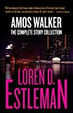 img - for Amos Walker: The Complete Story Collection book / textbook / text book
