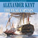 The Flag Captain (       UNABRIDGED) by Alexander Kent Narrated by Michael Jayston