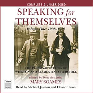 Speaking for Themselves: Volume 1 | [Lady Mary Soames]