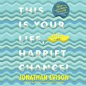 This Is Your Life, Harriet Chance (       UNABRIDGED) by Jonathan Evison Narrated by Susan Boyce