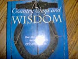 Country Ways and Wisdom