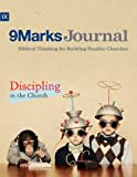 img - for Discipling in the Church (9Marks Journal) book / textbook / text book