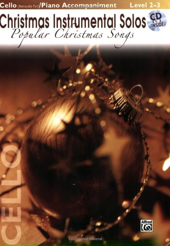 Christmas Instrumental Solos - Popular Christmas Songs: Cello (with Piano Acc.) (Book & CD)