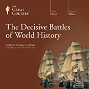 The Decisive Battles of World History |  The Great Courses