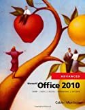 Microsoft Office 2010, Advanced (SAM 2010 Compatible Products)