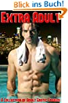 Extra Adult: A Collection of Adult Er...