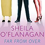 Far from Over | Sheila O'Flanagan