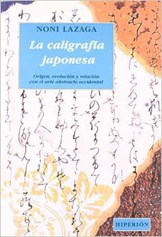 La caligrafía japonesa: Noni LAZAGA: 9788475170725: Amazon