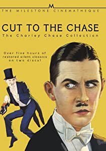 Cut to the Chase - The Charley Chase Comedy Collection