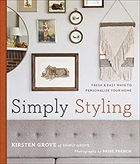 Book Cover: Simply Styling: Fresh & Easy Ways to Personalize Your Home