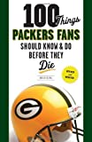 100 Things Packers Fans Should Know & Do Before They Die (100 Things...Fans Should Know) at Amazon.com