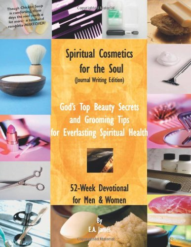 Spiritual Cosmetics for the Soul: 52-Week Devotional for Men & Women, Journal Writing Edition