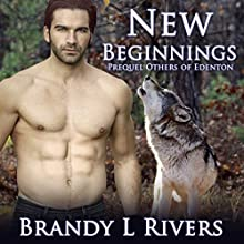 New Beginnings: Others of Edenton, Book 0.5 (       UNABRIDGED) by Brandy L. Rivers Narrated by Kelley Hazen Storyteller Productions