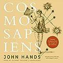 Cosmosapiens: Human Evolution from the Origin of the Universe Hörbuch von John Hands Gesprochen von: Gildart Jackson