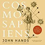 Cosmosapiens: Human Evolution from the Origin of the Universe | John Hands