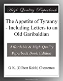 The Appetite of Tyranny - Including Letters to an Old Garibaldian