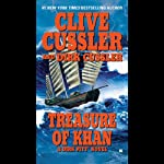Treasure of Khan: A Dirk Pitt Novel (       UNABRIDGED) by Clive Cussler, Dirk Cussler Narrated by Scott Brick