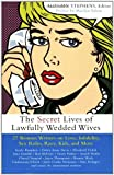 img - for Secret Lives of Lawfully Wedded Wives: 37 Woman Writers on Love, Infidelity, Sex Roles, Race, Kids, and More book / textbook / text book