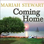 Coming Home: Chesapeake Diaries Series #1 (       UNABRIDGED) by Mariah Stewart Narrated by Xe Sands