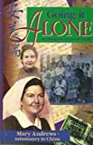 Going it alone: Mary Andrews-missionary to China, 1938 to 1951