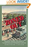 Zoned Out: Regulation, Markets, and C...